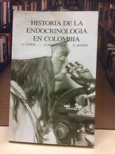 historia de la endocrinologia en colombia - a. uris y otros