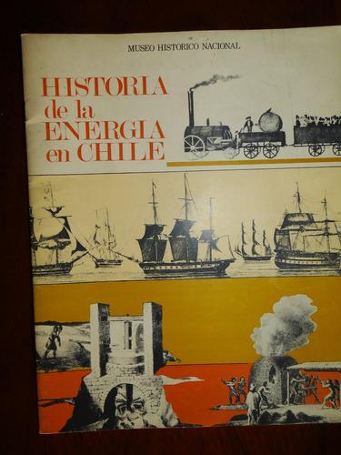 historia de la energia en chile - museo historiia nacional -