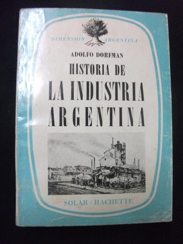 historia de la industria argentina / adolfo dorfman