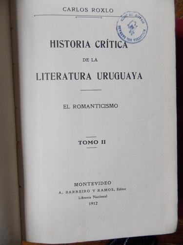 historia de la literatura uruguaya, c. roxlo, mdeo., 1912