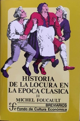 historia de la locura en la época clásica ii - m. foucault