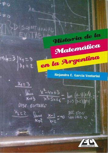 historia de la matemática en la argentina garcia venturini