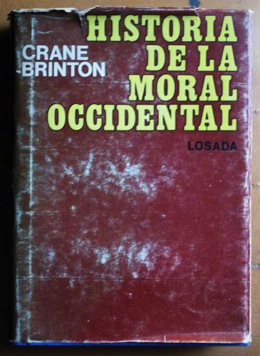 historia de la moral occidental / crane brinton