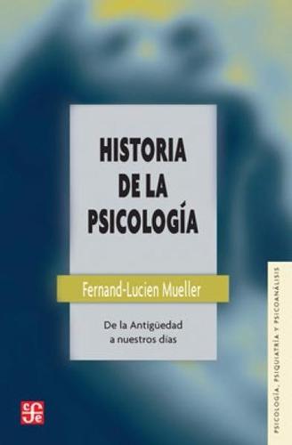 historia de la psicologia. de la antiguedad a nuestros dias