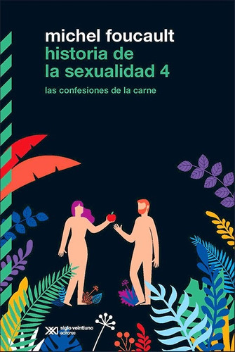 historia de la sexualidad 4 - foucault, michel