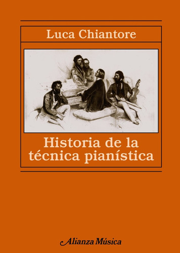 historia de la técnica pianística, luca chiantore, alianza