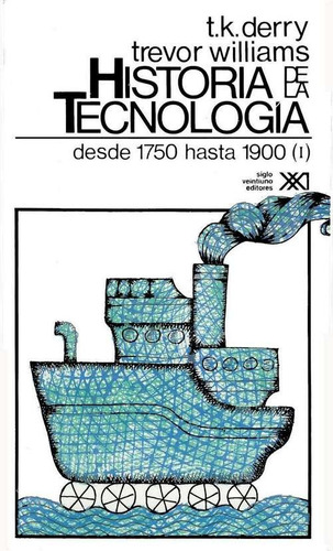 historia de la tecnología vol. 2, derry / williams, sxxi
