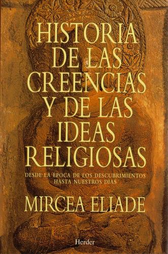 historia de las creencias y de las ideas religiosas eliade