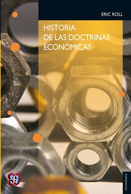 historia de las doctrinas económicas, eric roll, ed. fce