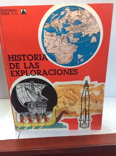 historia de las exploraciones. editorial teide.