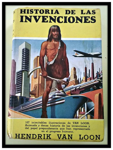historia de las invenciones  hendrik van loon