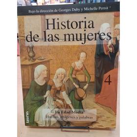 Historia De Las Mujeres Tomo 4. G. Duby Y M. Perrot. Taurus.