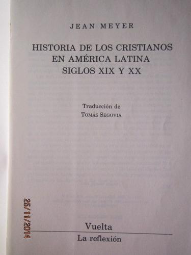 historia de los cristianos en américa latina - jean meyer