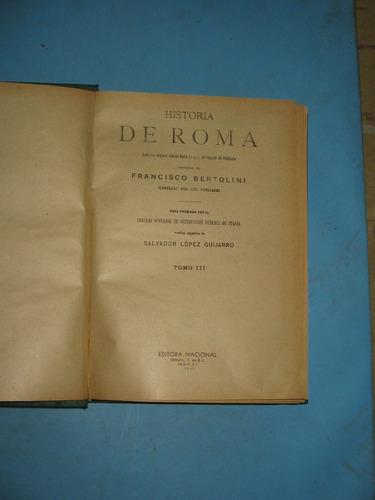 historia de roma - 3 tomos - francisco bertolini