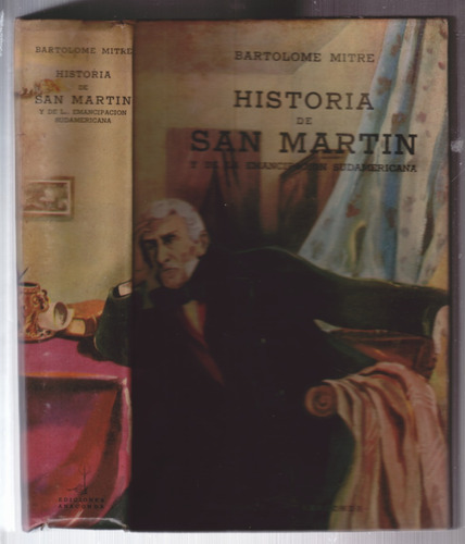 historia de san martin y de la emancipacion  bartolome mitre