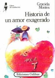 historia de un amor exagerado graciela montes colihue
