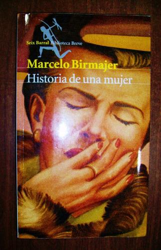 historia de una mujer - marcelo birmajer