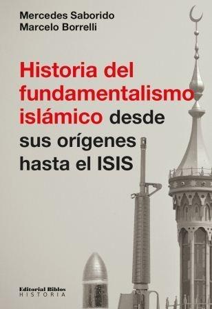 historia del fundamentalismo islamico... origenes hasta isis