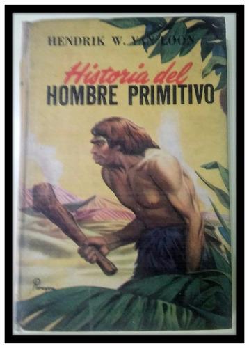 historia del hombre primitivo h. van loon