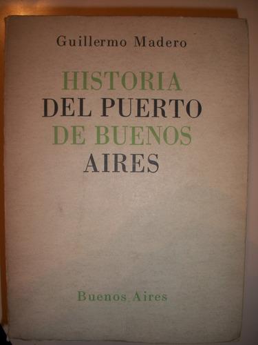 historia del puerto de buenos aires / guillermo moreno  z15