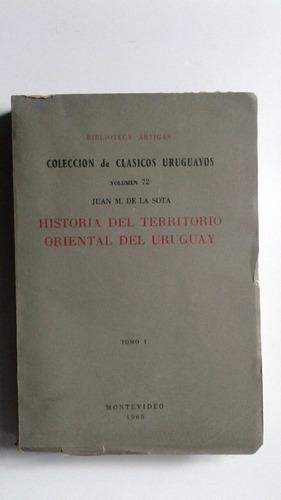 historia del territorio oriental uruguay tomo 1 de la sota