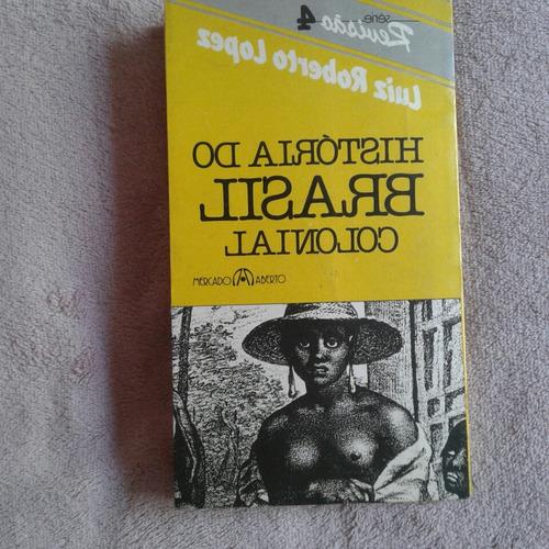 historia do brasil colonial-luiz roberto lopez-história bra