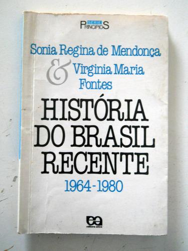 história do brasil recente - 1964-1980 - sonia r de mendonça