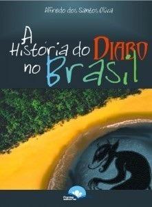 história do diabo no brasil, a