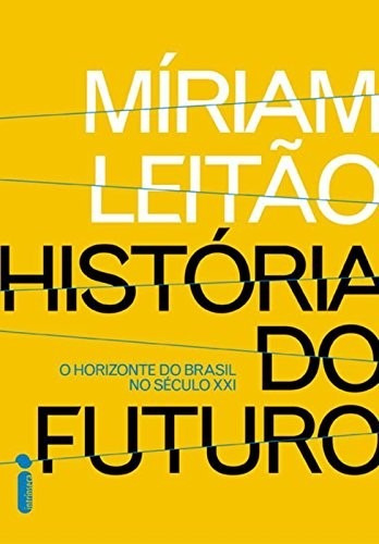 historia do futuro livro miriam leitão economia frete 12