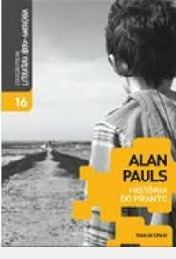historia do pranto - colecao folha alan pauls