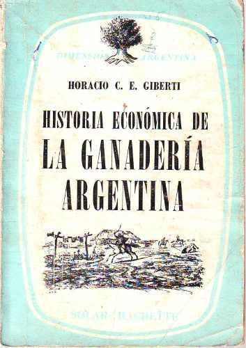 historia economica de la ganaderia argentina. h. giberti