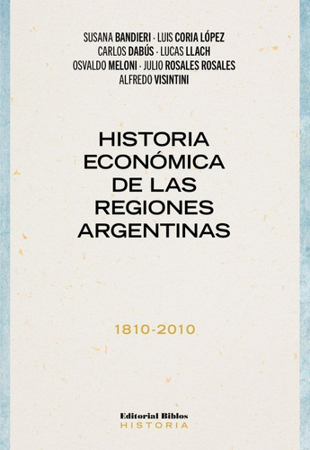 historia económica de las regiones argentinas  (bi)