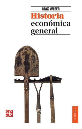 historia económica general - max weber