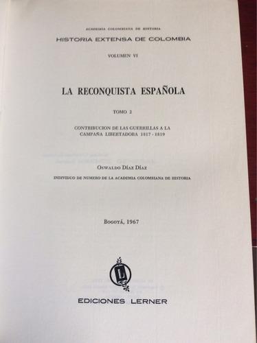 historia extensa de colombia. la reconquista española tomo 2
