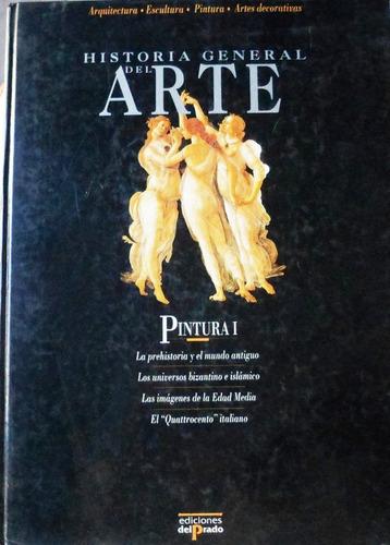 historia general del arte - pintura 1 / ediciones del prado