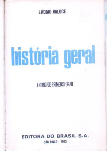 historia geral - ládmo valuce - 1973