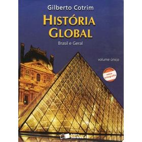 História Global: Brasil E Geral (vol. Ún Cotrim, Gilberto