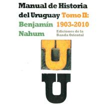 Historia Del Uruguay - Tomo Ii - Benjamín Nahum