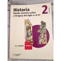 Historia 2 Santillana - Mundo, America Latina Y Uruguay