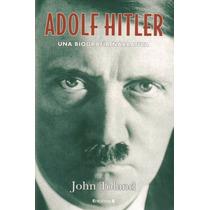 Adolf Hitler Una Biografía Narrativa / Toland (envíos)