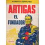 Artigas El Fundador - Alberto Demicheli