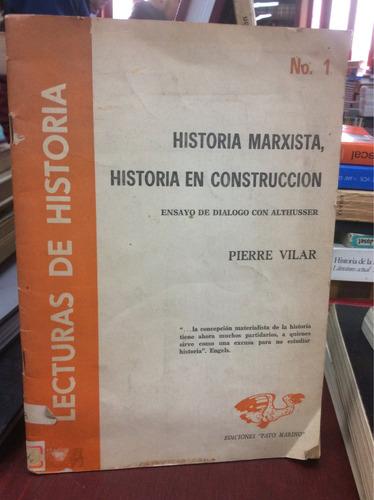 historia marxista, en construcción - p. vilar - althusser