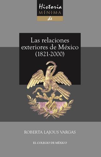historia mínima de las relaciones exteriores de méxico, 1821