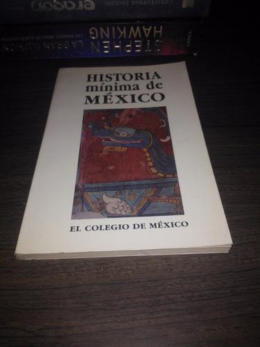 historia mínima de méxico / el colegio de méxico