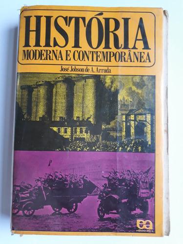 história moderna e contemporânea : josé jobson de a. arruda