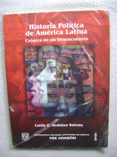 historia política de américa latina. crónica de desencuentro