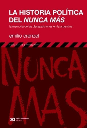 historia politica del nunca mas, la - crenzel, emilio