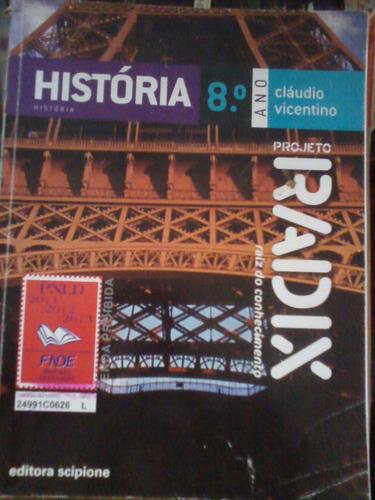 historia projeto radix 8 ano 2011