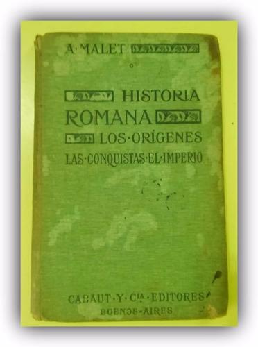 historia romana. las conquistas el imperio. a. malet