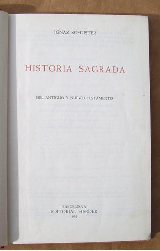 *historia sagrada. ignaz schuster. antiguo y nvo. testamento